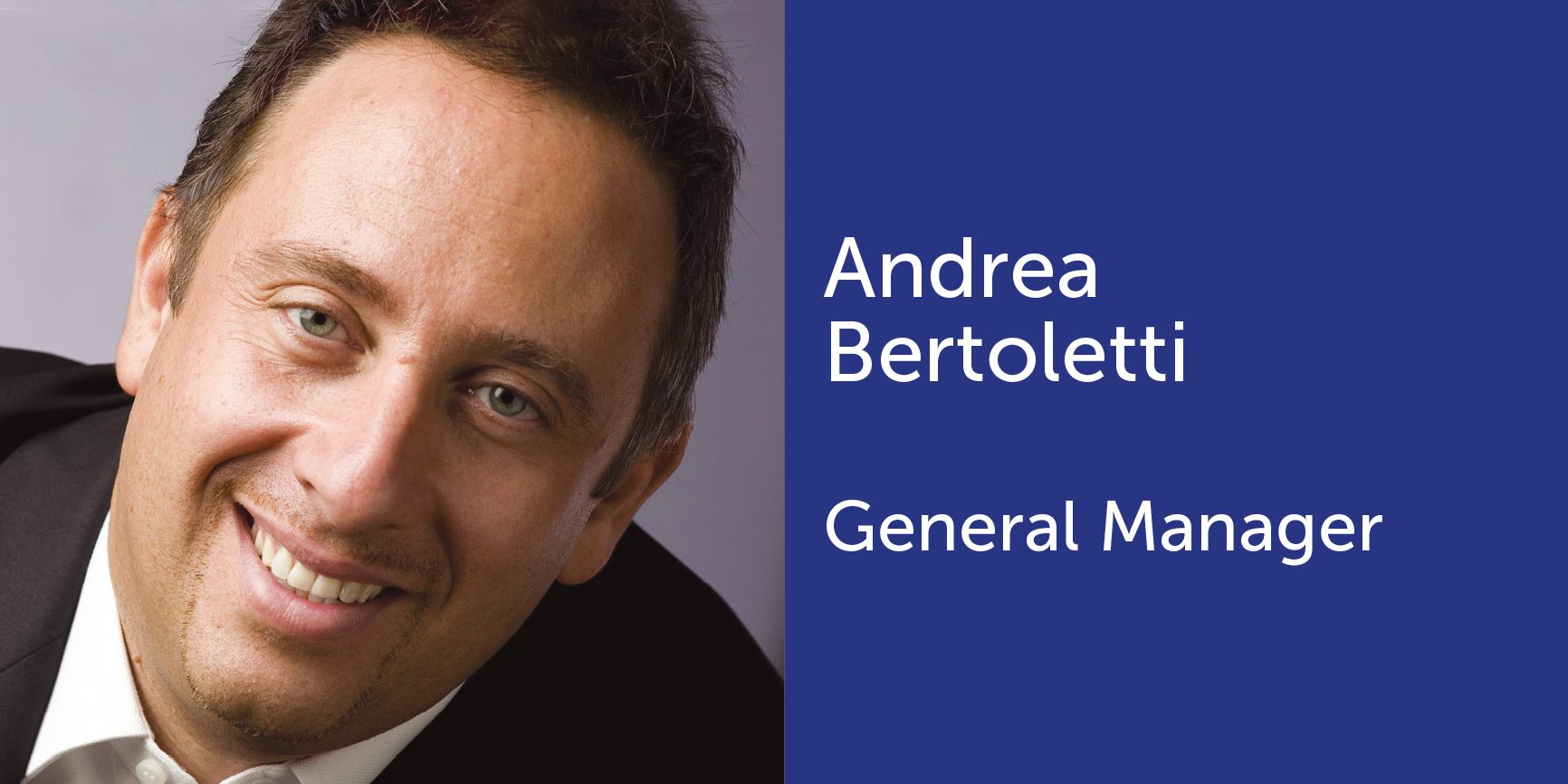 Andrea Bertoletti - General Manager