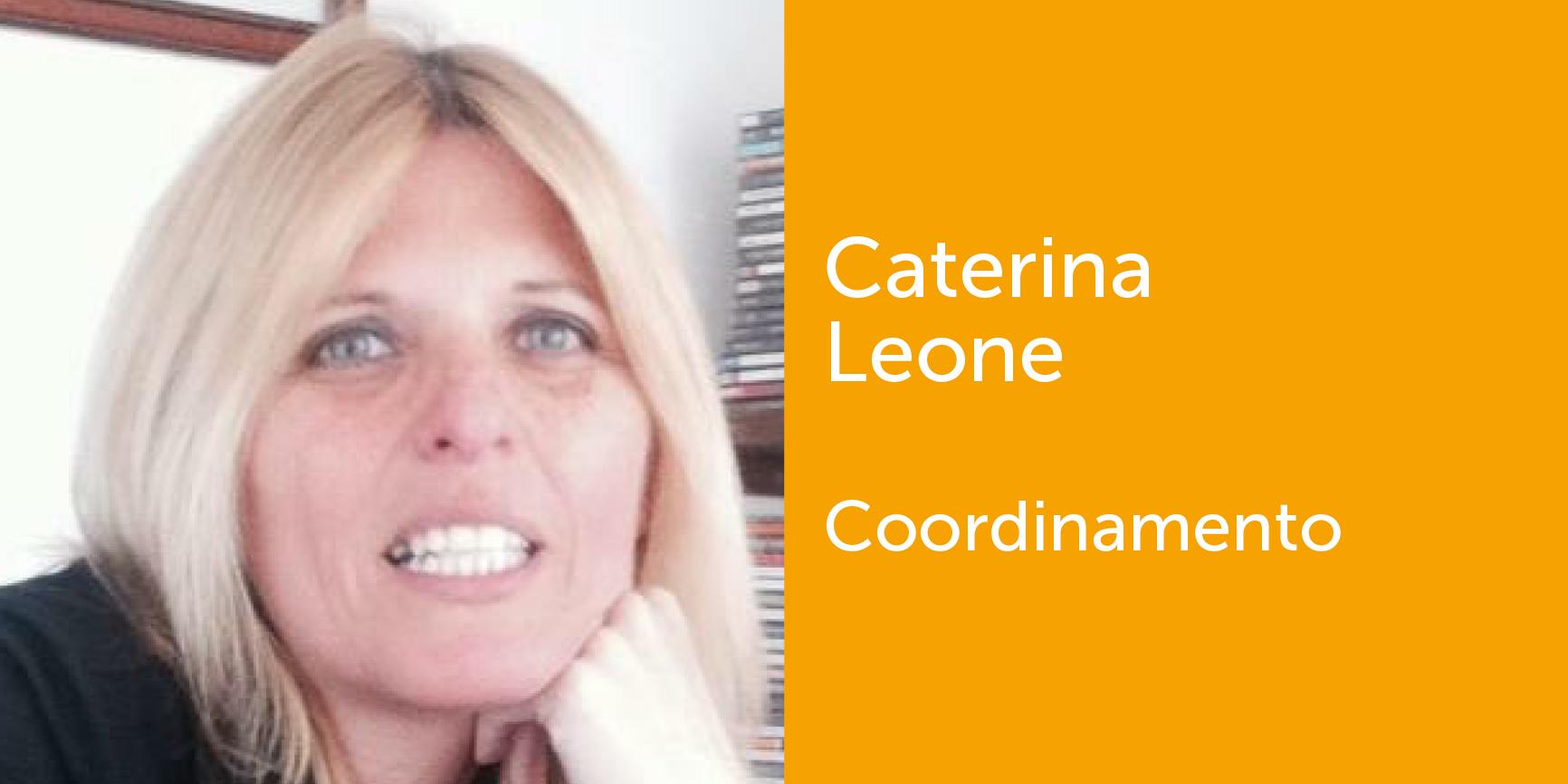 Caterina Leone - Coordinamento