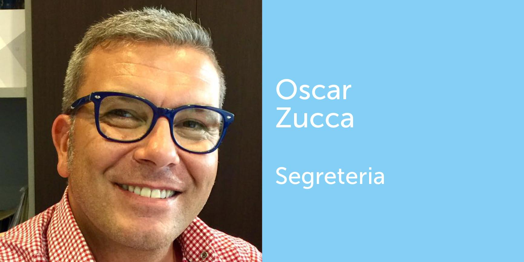 Oscar Zucca - Segreteria
